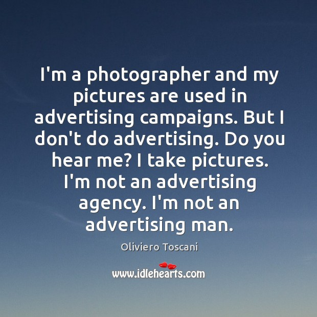 Image, I'm a photographer and my pictures are used in advertising campaigns. But