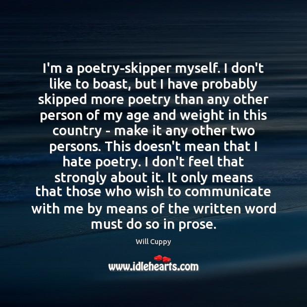 I'm a poetry-skipper myself. I don't like to boast, but I have Image