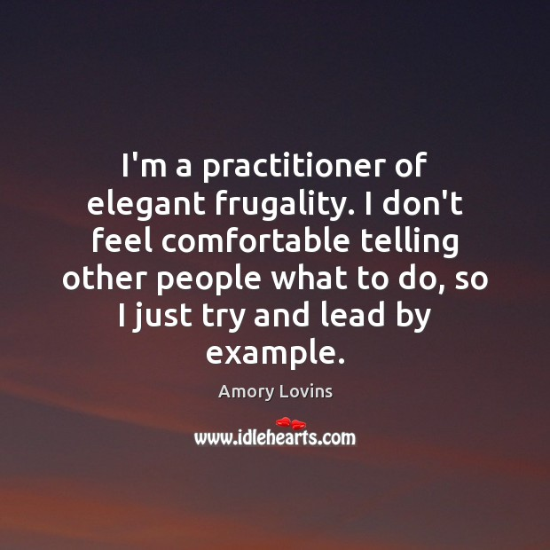 Image, I'm a practitioner of elegant frugality. I don't feel comfortable telling other