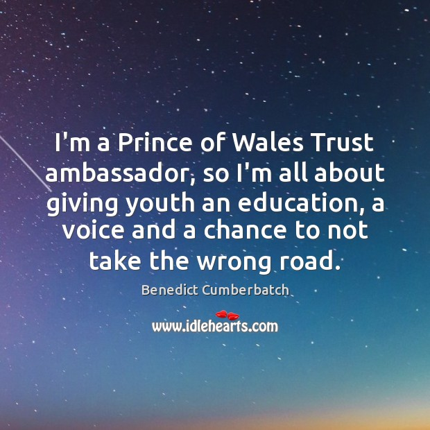 Image, I'm a Prince of Wales Trust ambassador, so I'm all about giving