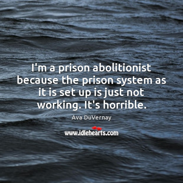 Image, I'm a prison abolitionist because the prison system as it is set