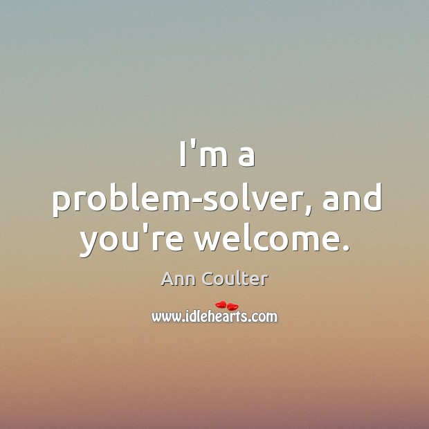 I'm a problem-solver, and you're welcome. Image