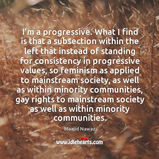 I'm a progressive. What I find is that a subsection within the Image