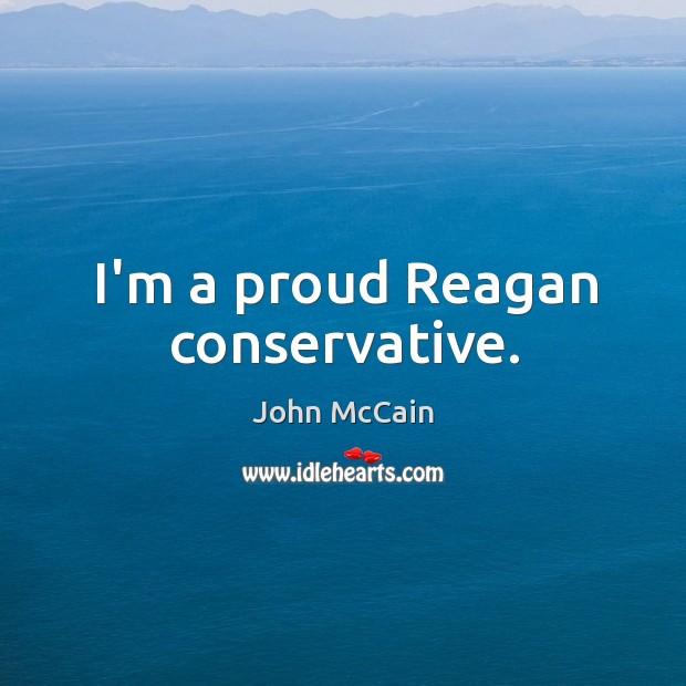 I'm a proud Reagan conservative. Image