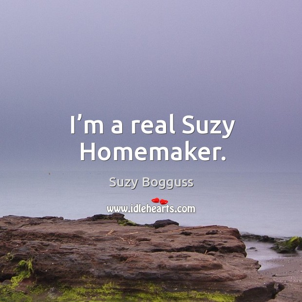 I'm a real suzy homemaker. Image