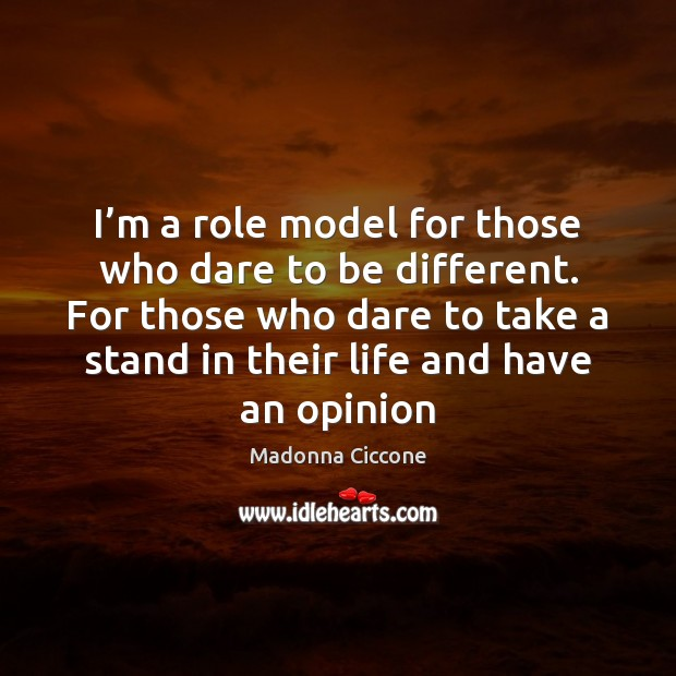 I'm a role model for those who dare to be different. Image