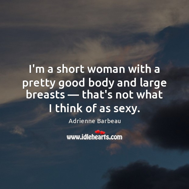 Image, I'm a short woman with a pretty good body and large breasts —
