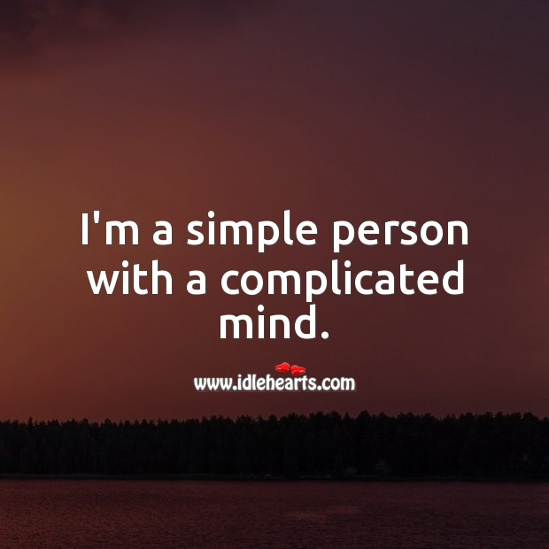 I'm a simple person with a complicated mind. Sarcastic Quotes Image