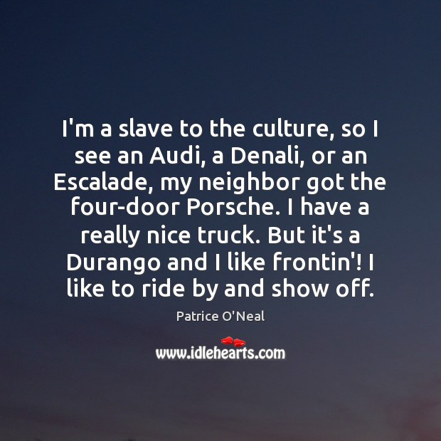 Image, I'm a slave to the culture, so I see an Audi, a