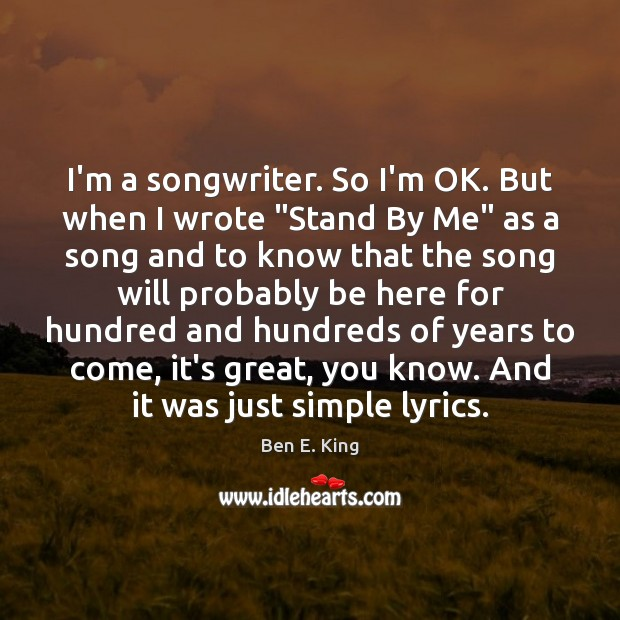 "Image, I'm a songwriter. So I'm OK. But when I wrote ""Stand By"