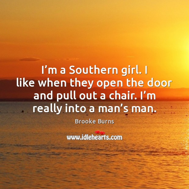 Image, I'm a Southern girl. I like when they open the door