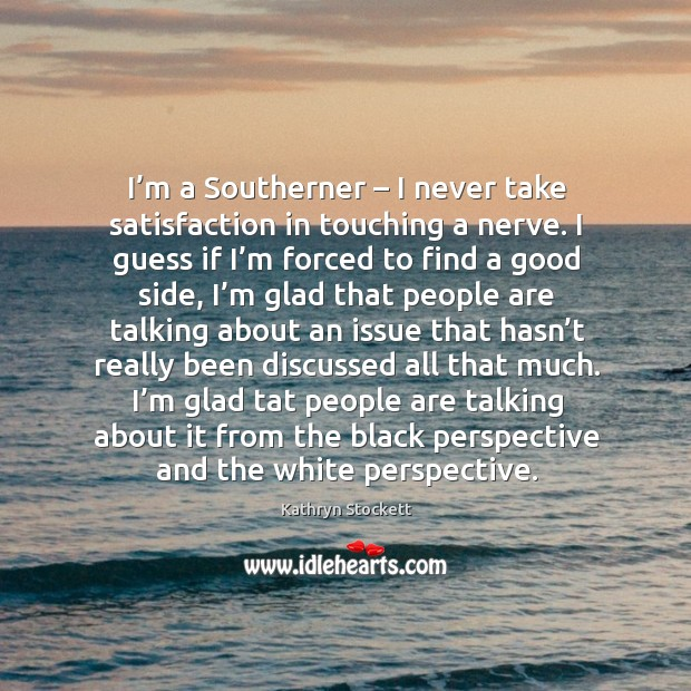 I'm a southerner – I never take satisfaction in touching a nerve. Image