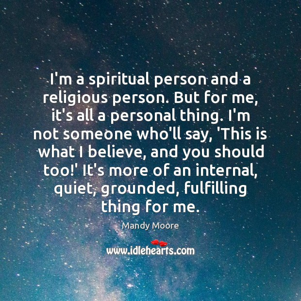I'm a spiritual person and a religious person. But for me, it's Image