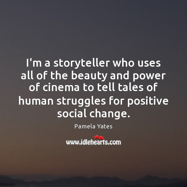 I'm a storyteller who uses all of the beauty and power of Image