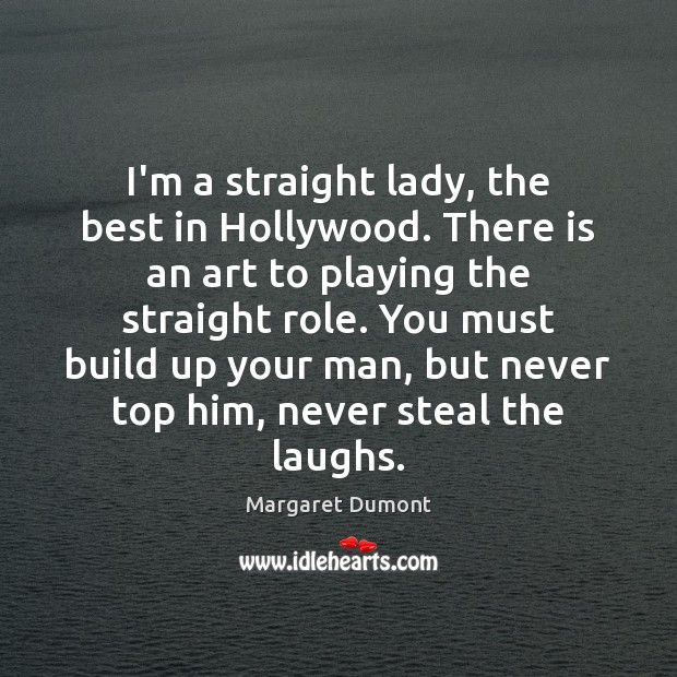 I'm a straight lady, the best in Hollywood. There is an art Image