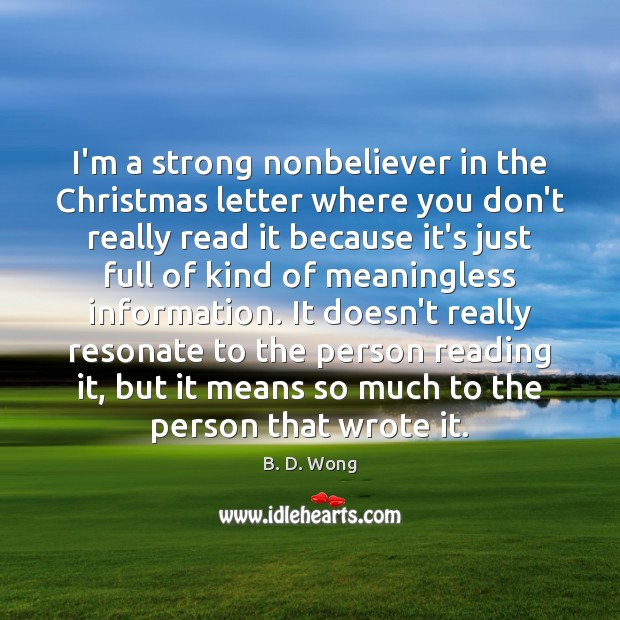 Image, I'm a strong nonbeliever in the Christmas letter where you don't really