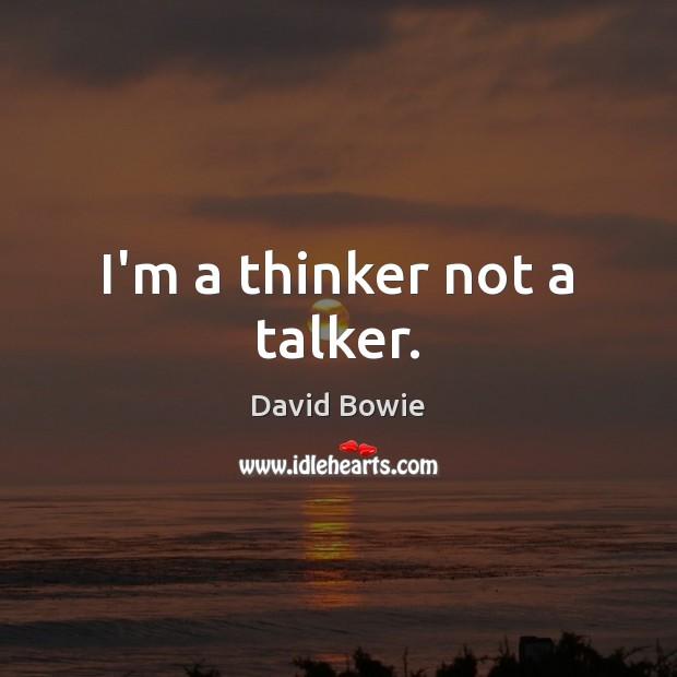 I'm a thinker not a talker. Image
