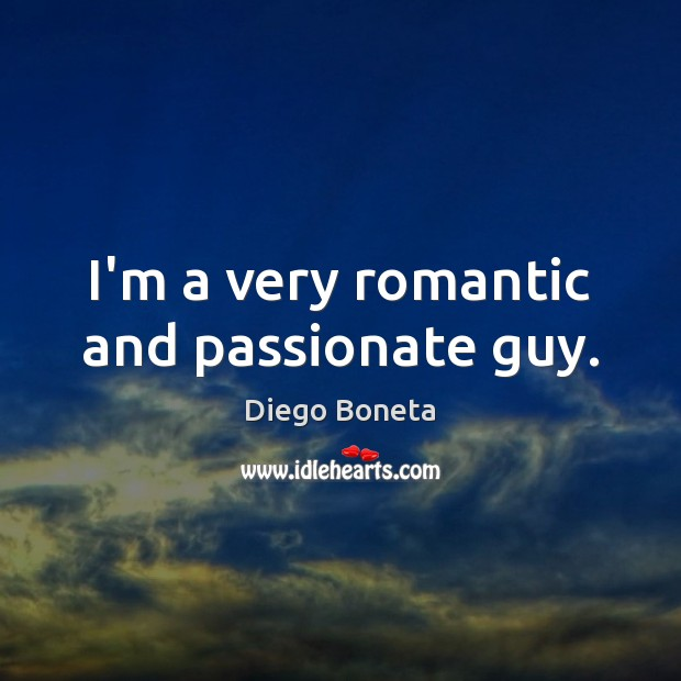 I'm a very romantic and passionate guy. Image