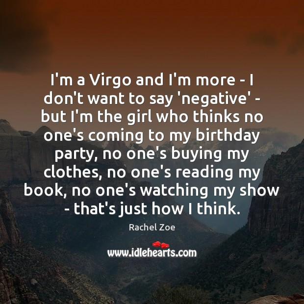I'm a Virgo and I'm more – I don't want to say Image