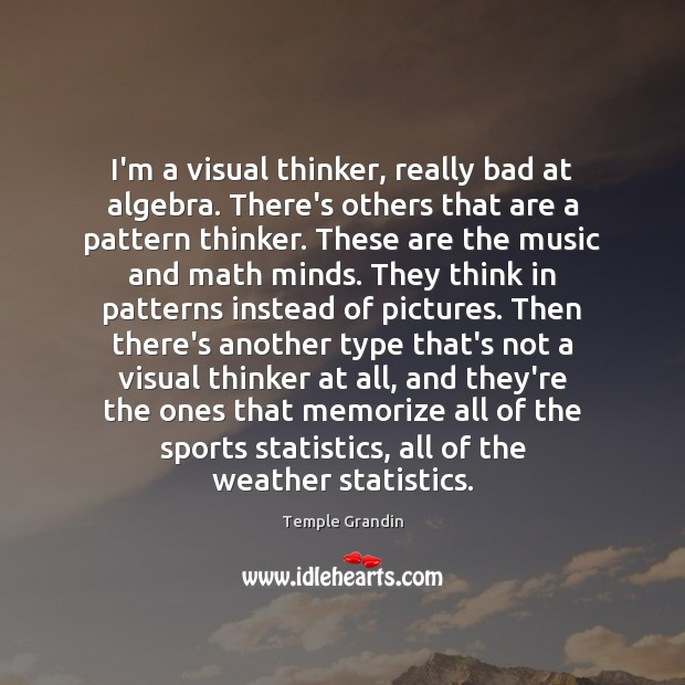 Image, I'm a visual thinker, really bad at algebra. There's others that are