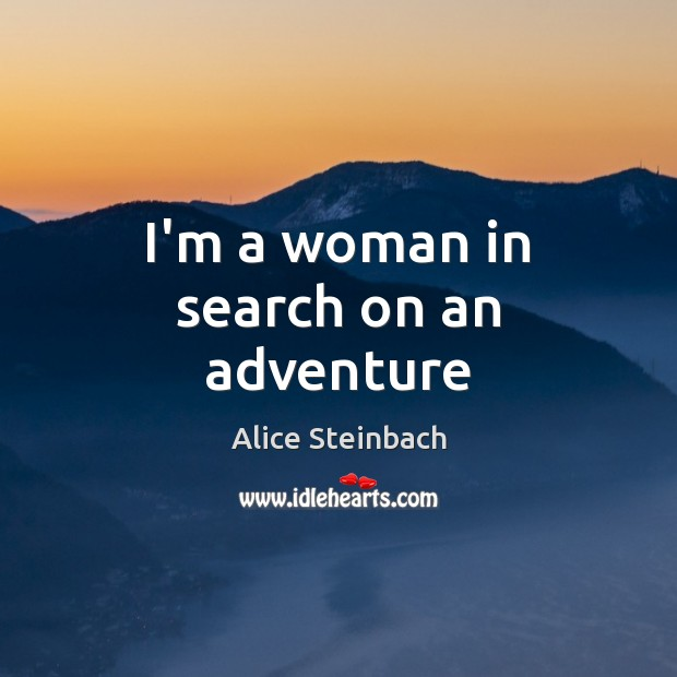 Image, I'm a woman in search on an adventure