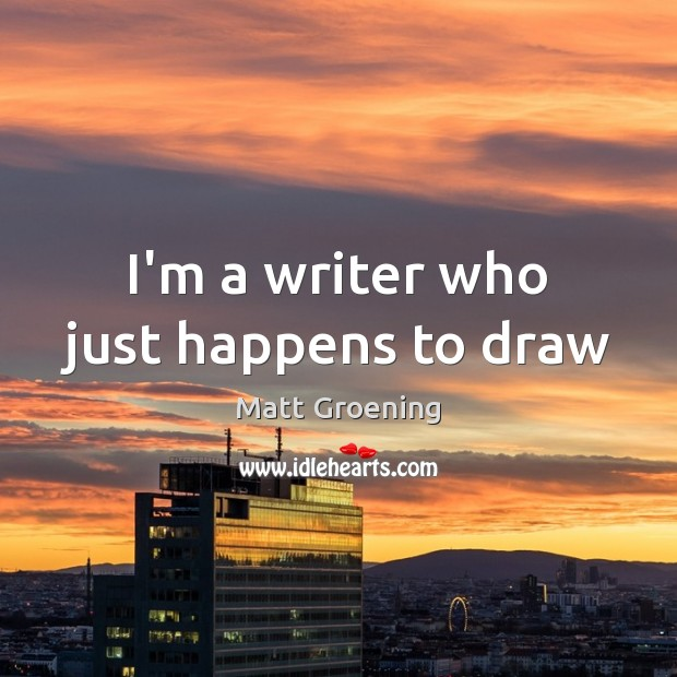 Image, I'm a writer who just happens to draw