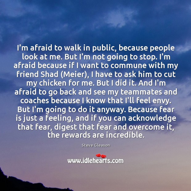 I'm afraid to walk in public, because people look at me. But Image