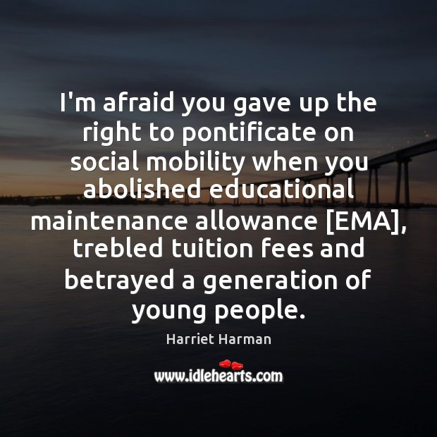 I'm afraid you gave up the right to pontificate on social mobility Image