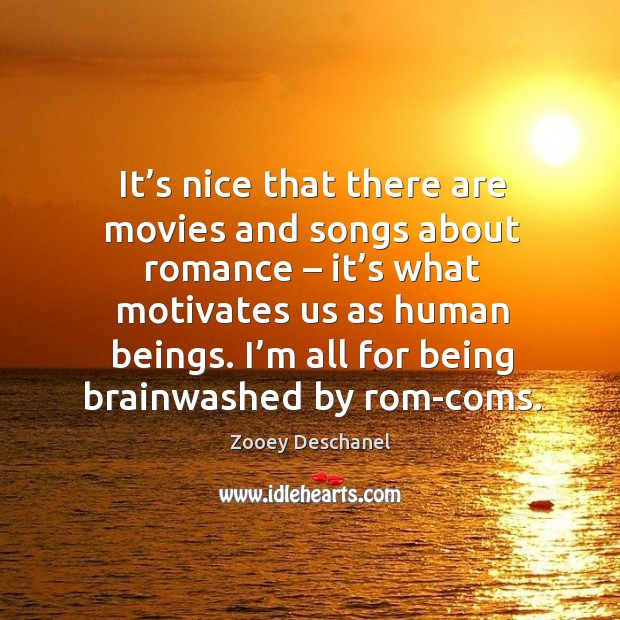 I'm all for being brainwashed by rom-coms. Image