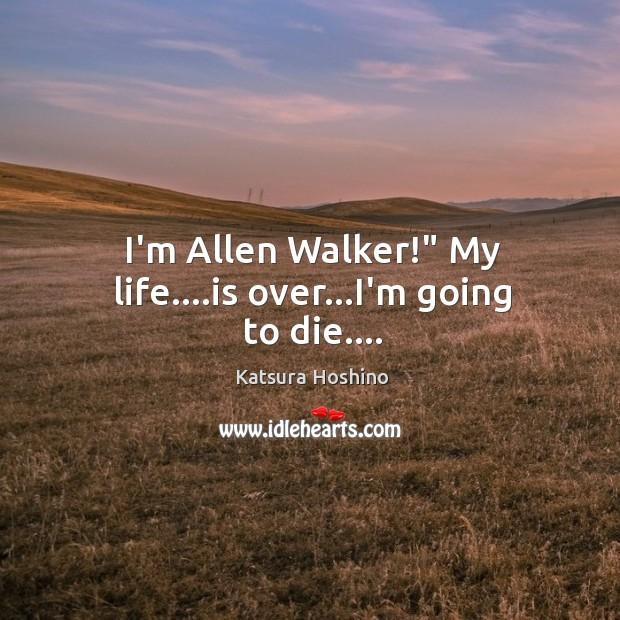 "I'm Allen Walker!"" My life….is over…I'm going to die…. Image"