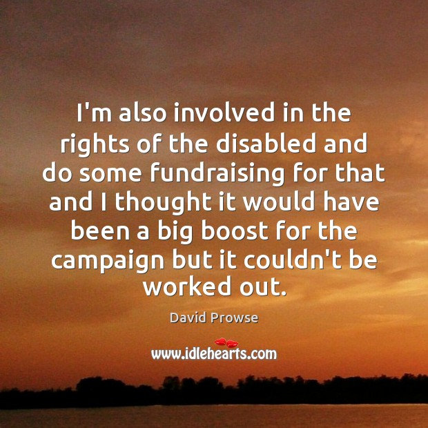 I'm also involved in the rights of the disabled and do some Image
