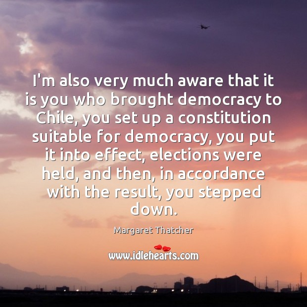 I'm also very much aware that it is you who brought democracy Image