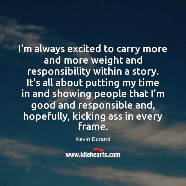 I'm always excited to carry more and more weight and responsibility within Image