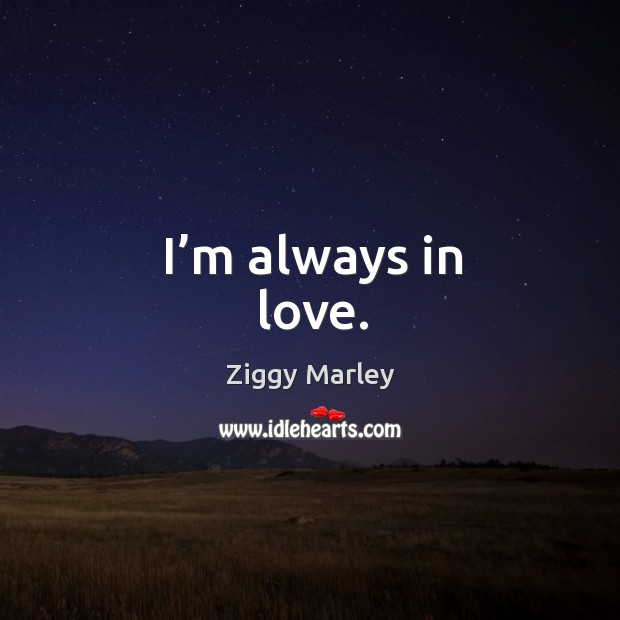 I'm always in love. Image