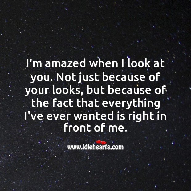 I'm amazed when I look at you. Beautiful Love Quotes Image