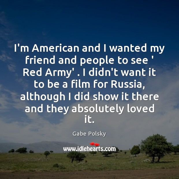 I'm American and I wanted my friend and people to see ' Image