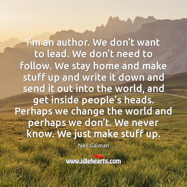 I'm an author. We don't want to lead. We don' Image