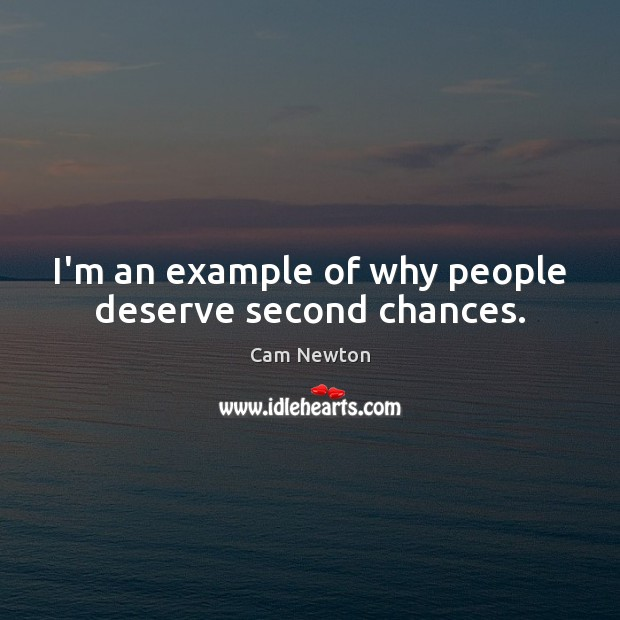 I'm an example of why people deserve second chances. Image