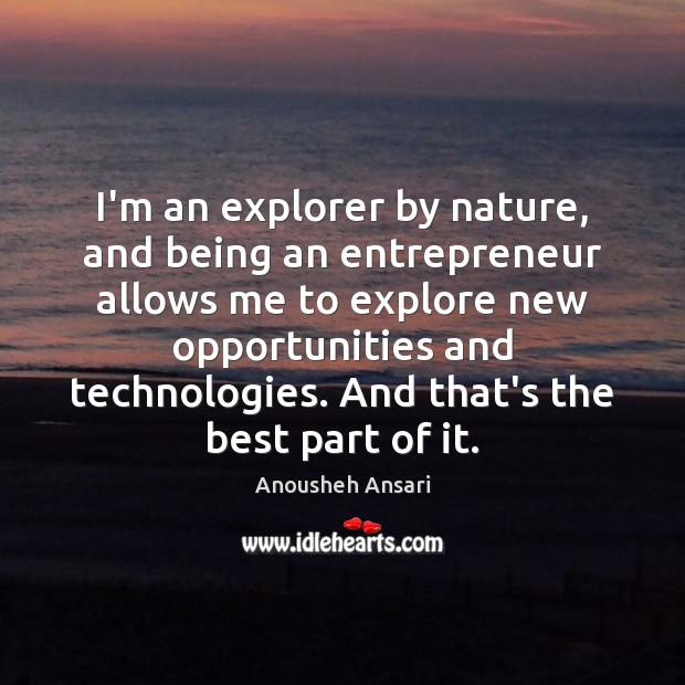 Image, I'm an explorer by nature, and being an entrepreneur allows me to