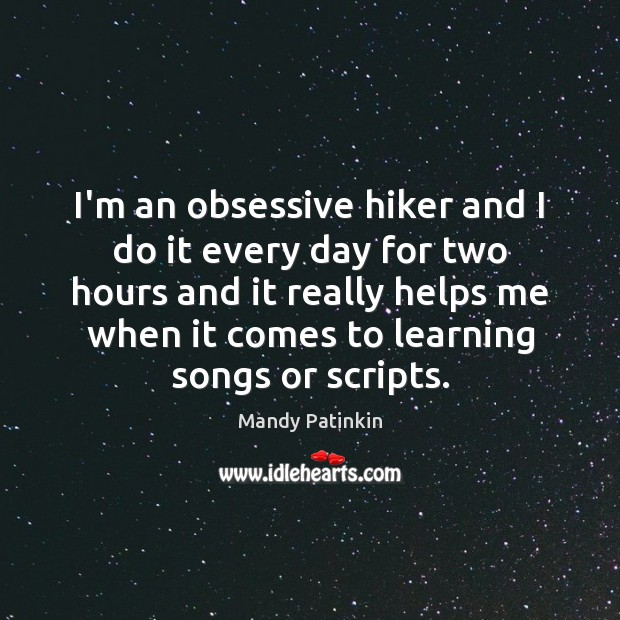 Image, I'm an obsessive hiker and I do it every day for two