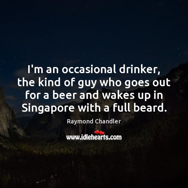I'm an occasional drinker, the kind of guy who goes out for Image