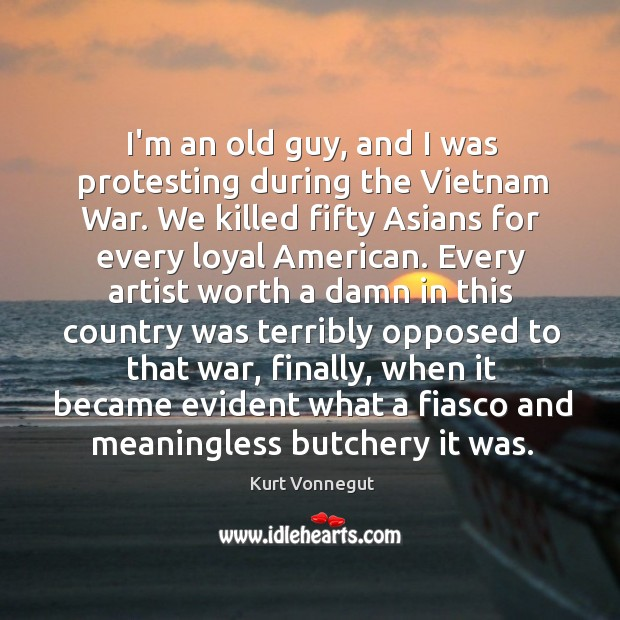I'm an old guy, and I was protesting during the Vietnam War. Image