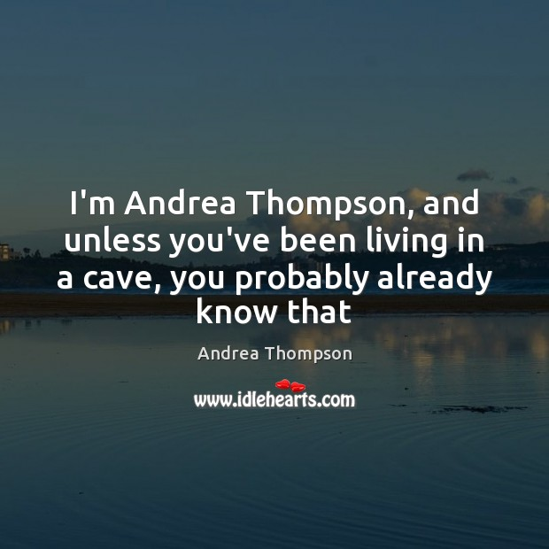 Image, I'm Andrea Thompson, and unless you've been living in a cave, you