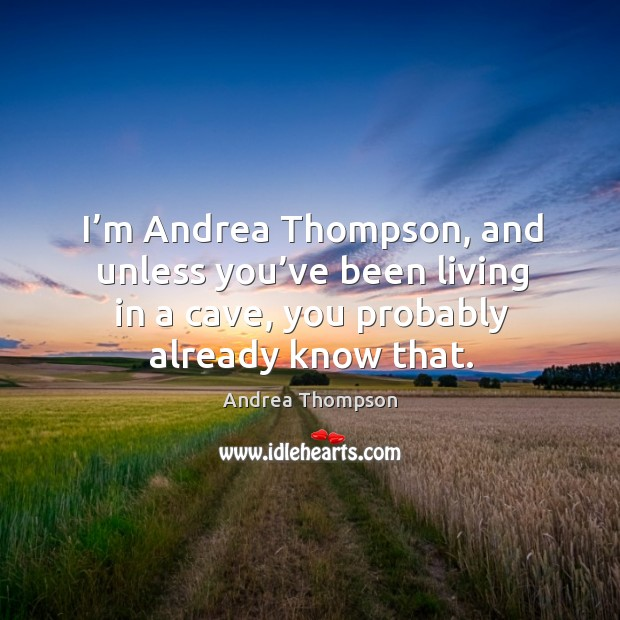 Image, I'm andrea thompson, and unless you've been living in a cave, you probably already know that.
