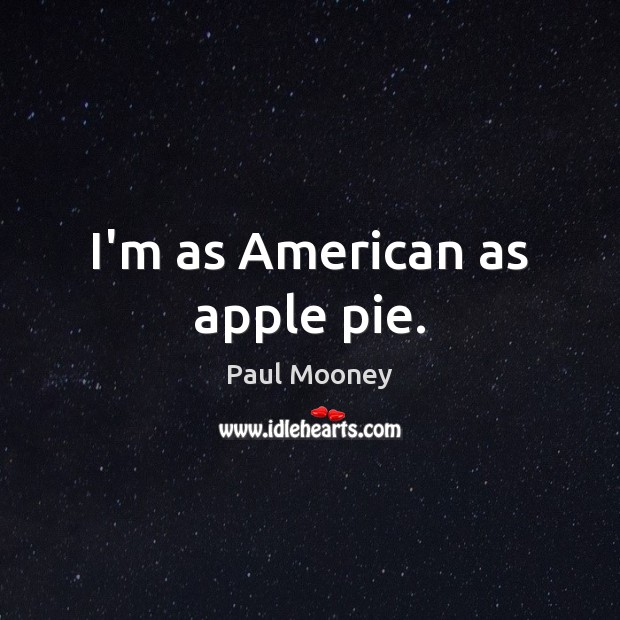 I'm as American as apple pie. Image