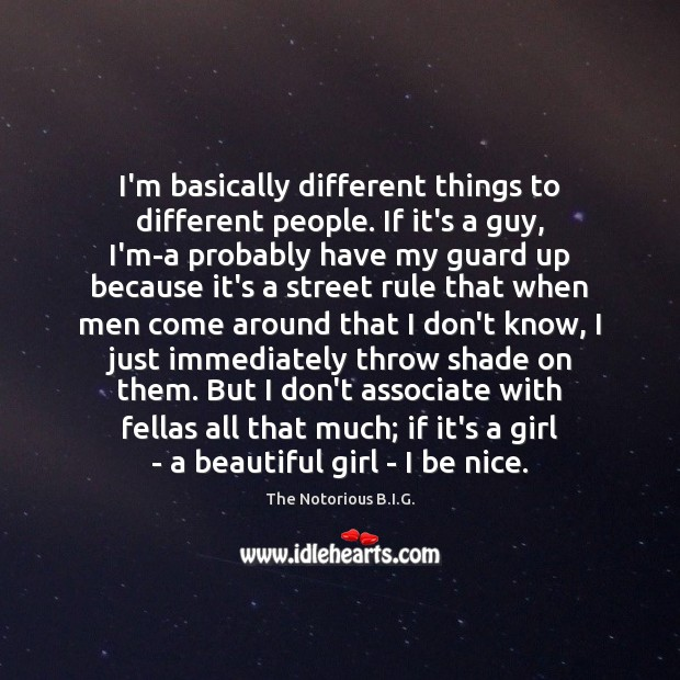 I'm basically different things to different people. If it's a guy, I'm-a Image