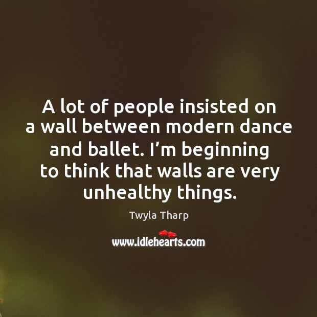Picture Quote by Twyla Tharp