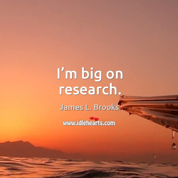 I'm big on research. Image