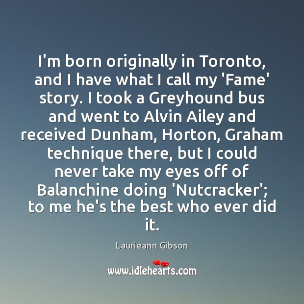 I'm born originally in Toronto, and I have what I call my Image