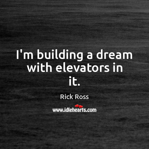 I'm building a dream with elevators in it. Image